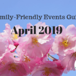 April Family-Friendly Events Guide 2019